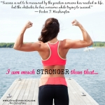 I'm stronger than that