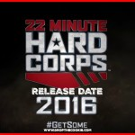 22 Minute hard corps release date